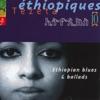 Éthiopiques Vol 10 Ethiopian Blues Ballads