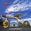 Juggernaut, Hunters & Collectors