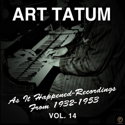 As It Happened: Recordings from 1932-1953, Vol. 14 - Art Tatum