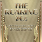 The Roaring 20s  Songs & Melodies From The Great Gatsby Era: The Twenties-Various Artists