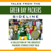 Chuck Carlson - Tales from the Green Bay Packers Sidelines: A Collection of the Greatest Packers Stories Ever Told (Unabridged)  artwork
