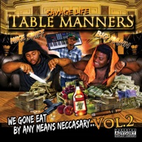 Table Manners: We Gone Eat By Any Means Neccasay, Vol. 2 Mp3 Download