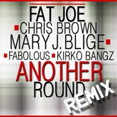 Another Round (Remix) [feat. Chris Brown, Mary J. Blige, Fabolous & Kirko Bangz] - Single