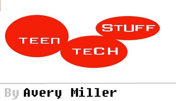 Teen Tech Stuff