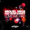 Miguel Migs - Love We Had  feat. Peven Everett  [Soulmagic Vocal]