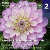 Peos 10 korte avspenninger - del 2 (Avspenning - en god pause - album 2 av 10)