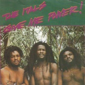 The Itals - Give Me Power