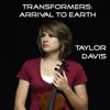 Arrival to Earth (Transformers) - Single, Taylor Davis