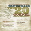 Bluegrass Top 20 Gospel Songs of the Century - Various Artists