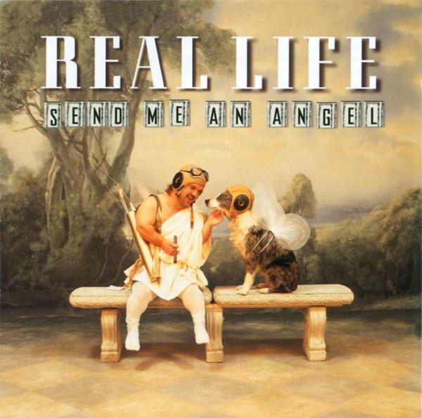 Real Life - Send Me An Angel