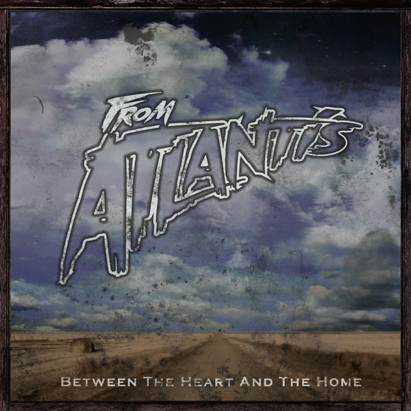 From Atlantis - Between the Heart and Home [EP] (2010)