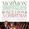 Once Upon a Christmas (feat. Jane Seymour), Mormon Tabernacle Choir