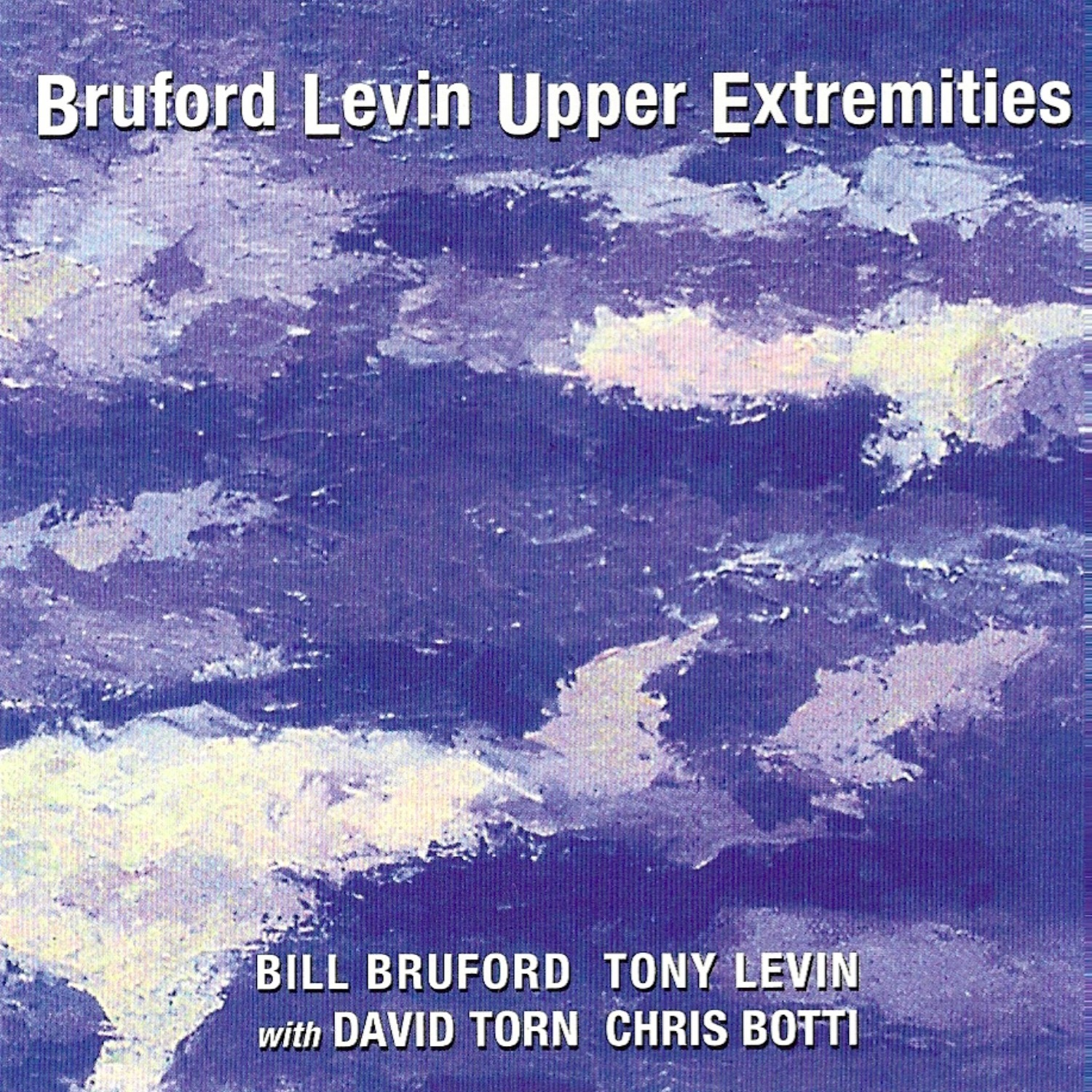 Bruford Levin Upper Extremities (feat. David Torn & Chris Botti)