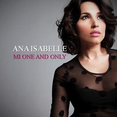 Mi One and Only - Single - Ana Isabelle