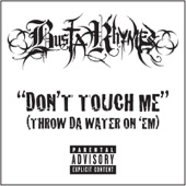 Don't Touch Me (Throw Da Water On 'Em) - Single (Explicit Version)