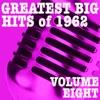 Greatest Big Hits of 1962, Vol. 8