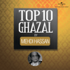 Top 10 Ghazal by Mehdi Hassan songs