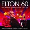 Elton 60 Live At Madison Square Garden