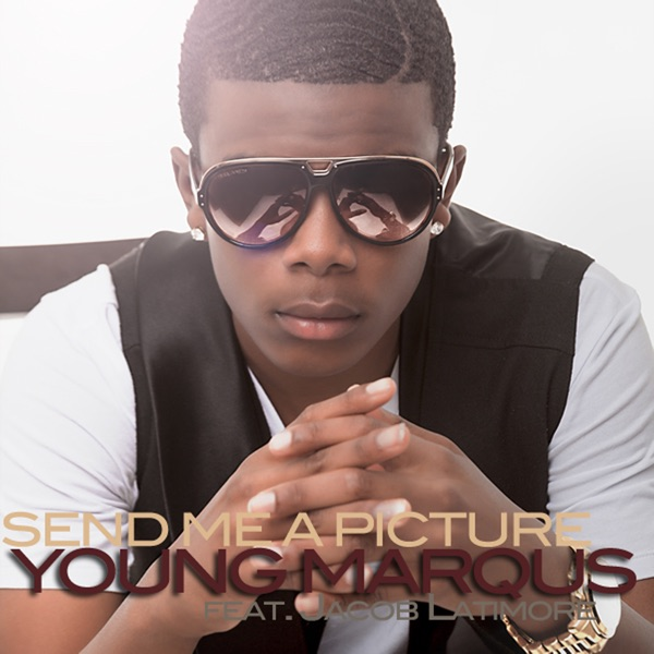 Send Me a Picture (feat. Jacob Latimore) - Single