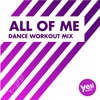 All of Me (Dance Workout Mix @ 128BPM) - Single