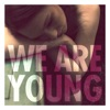We Are Young ((feat. Janelle Monáe) - Single), Fun.