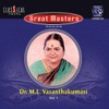 Great Masters Series Dr M L Vasanthakumari Vol 1