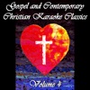 Gospel and Contemporary Christian Karaoke Classics Vol 4