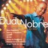 Dudu Nobre (Ao Vivo)