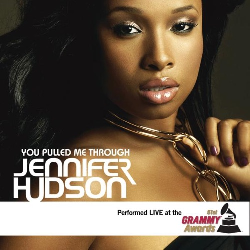 Jennifer Hudson - You Pulled Me Through (Live At the 51st Grammy Awards) - Single