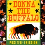 Donna the Buffalo - No Place Like the Right Time