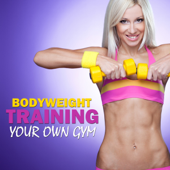 Bodyweight Training - Your Own Gym