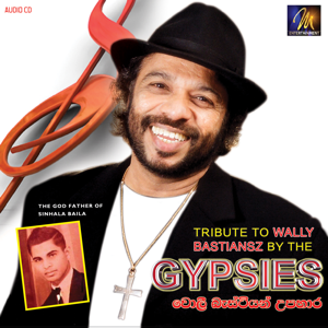 The Gypsies - Tribute to Wally Bastian