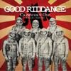 Capricorn One (Singles & Rarities), Good Riddance