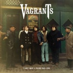 Vagrants - I Don't Need Your Loving