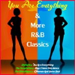 You Are Everything & More R&B Classics