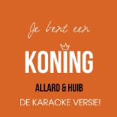 Je Bent Een Koning! (De Karaoke Versie)