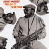 Anthropology (LP Version)  - James Moody
