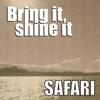 Bring It, Shine It - Single, Safari