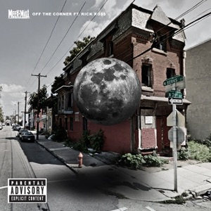 Meek Mill - Off the Corner feat. Rick Ross