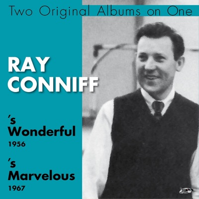 's Wonderful, 's Marvelous (Two Original Albums On One) - Ray Conniff