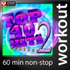 Top 40 Hits Remixed, Vol. 2 (60 Minute Non-Stop Workout Mix: 128 BPM), Power Music Workout