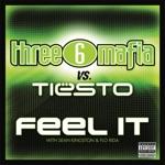 songs like Feel It (Three 6 Mafia vs. Tiesto) [with Sean Kingston & Flo Rida]