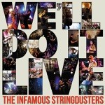 The Infamous Stringdusters - Get It While You Can