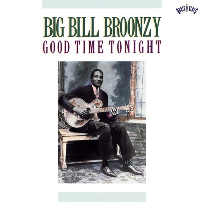 Good Time Tonight - Big Bill Broonzy