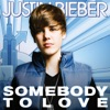 Somebody to Love - Single, Justin Bieber