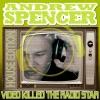 Andrew Spencer - Video Killed the Radio Star