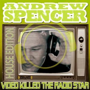 Andrew Spencer -  Killed the Radio Star