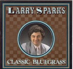 Larry Sparks - Roving Gambler