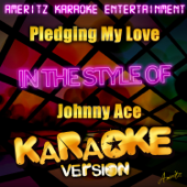 Pledging My Love (In the Style of Johnny Ace) [Karaoke Version]