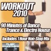 Workout 2010 - the Ultra Dance Trance and Dirty Electro House Pumping Cardio Fitness Gym Work Out Mix to Help Shape Up